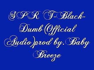 Spr t black dumb official audio...